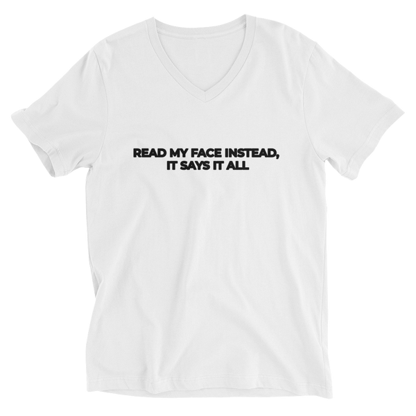 Read My Face Instead Unisex V-Neck T-Shirt