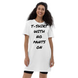 No Pants, No Problem (Black) Organic Cotton T-shirt Dress
