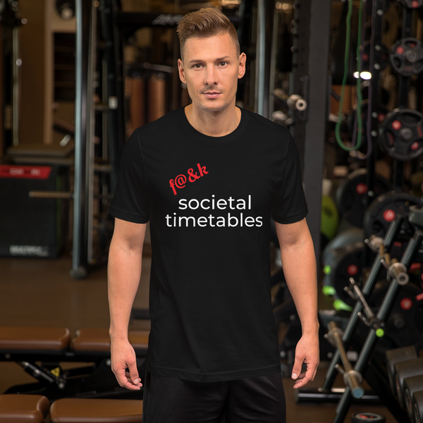 F@&k Societal Timetables Short-Sleeve Unisex T-Shirt