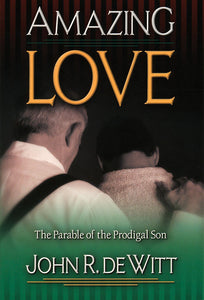 Amazing Love: The Parable of the Prodigal Son — Paperback