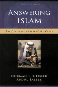 Answering Islam: The Crescent in Light of the Cross — Paperback