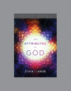 The Attributes of God — Study Guide