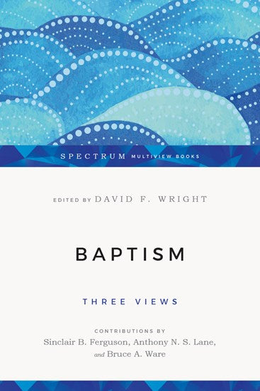 Baptism: Three Views — Paperback