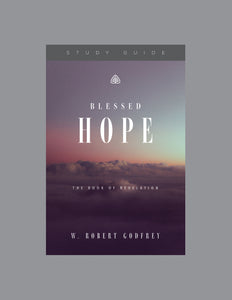 Blessed Hope: The Book of Revelation — Study Guide