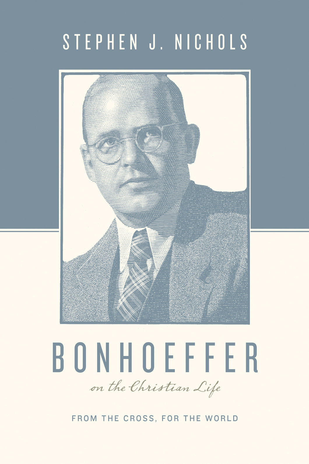 Bonhoeffer on the Christian Life: From the Cross, for the World — Paperback