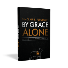 Load image into Gallery viewer, By Grace Alone: How the Grace of God Amazes Me — Hardcover