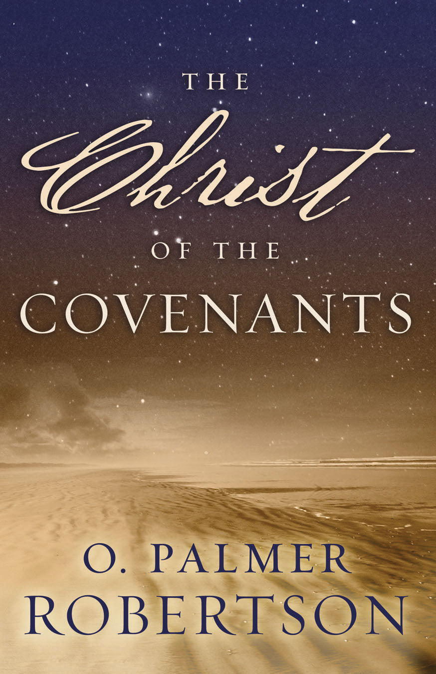 The Christ of the Covenants — Paperback