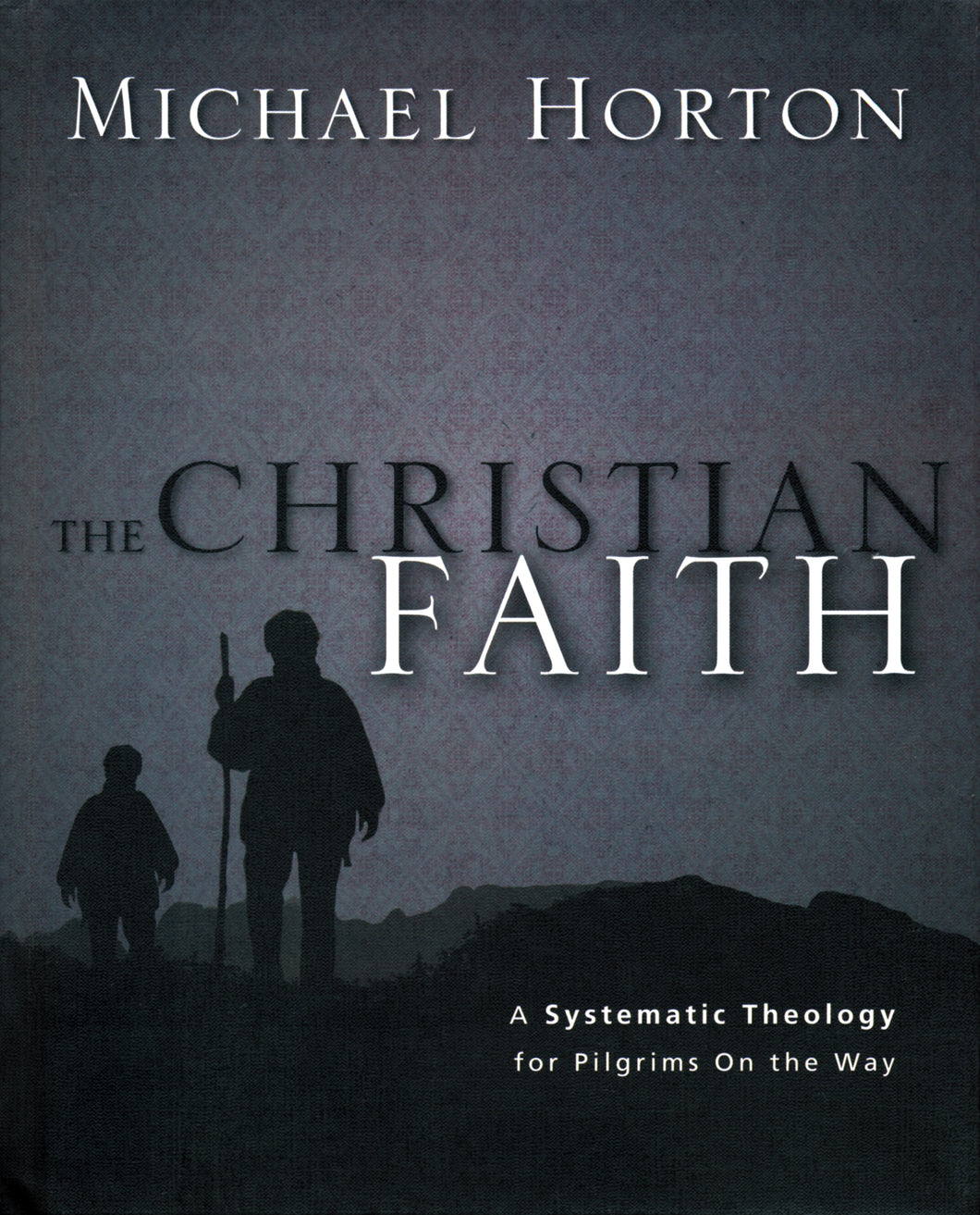 The Christian Faith: A Systematic Theology for Pilgrims on the Way — Hardcover
