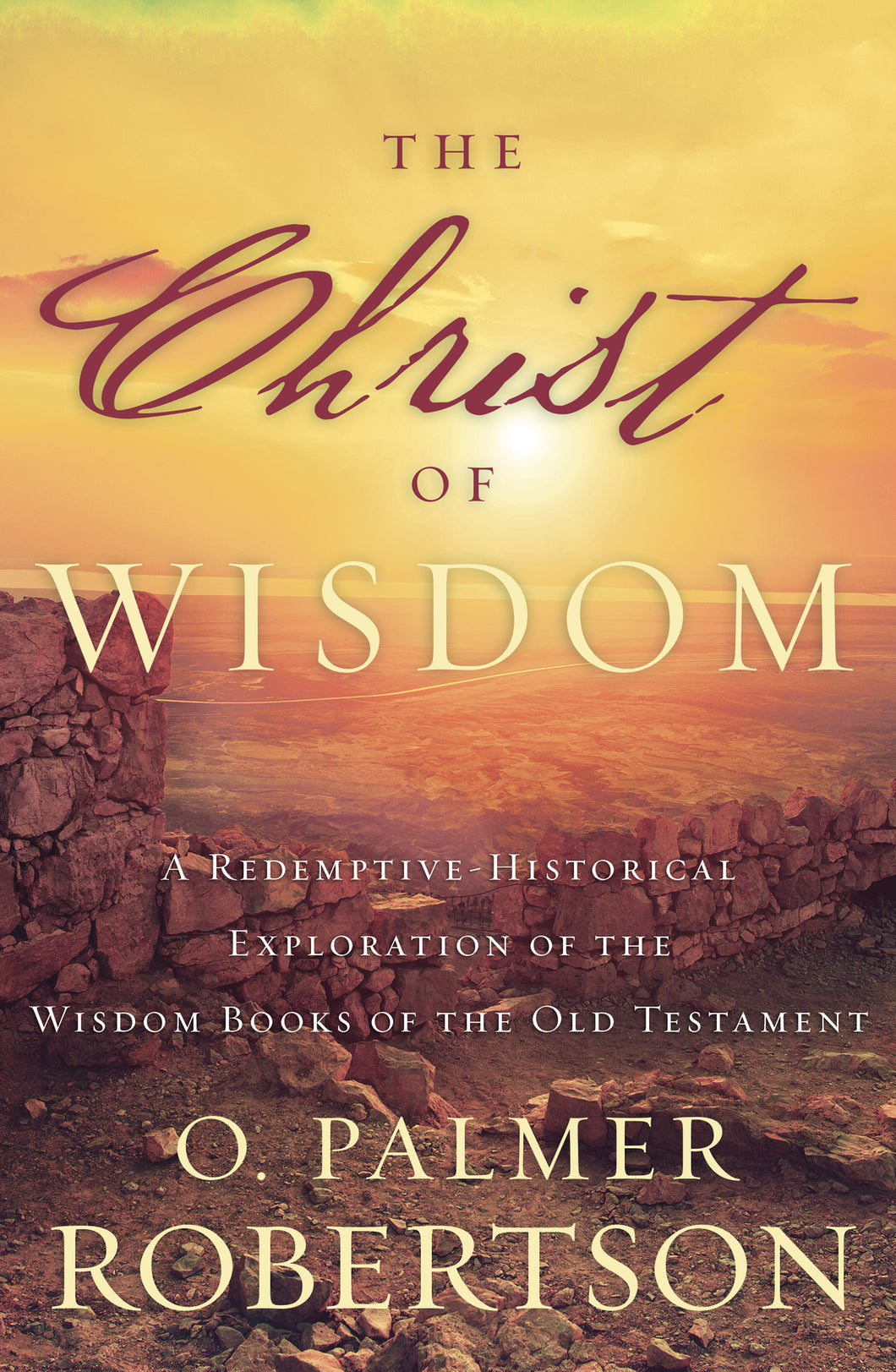 The Christ of Wisdom — Paperback