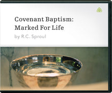Load image into Gallery viewer, Covenant Baptism: Marked For Life — CD