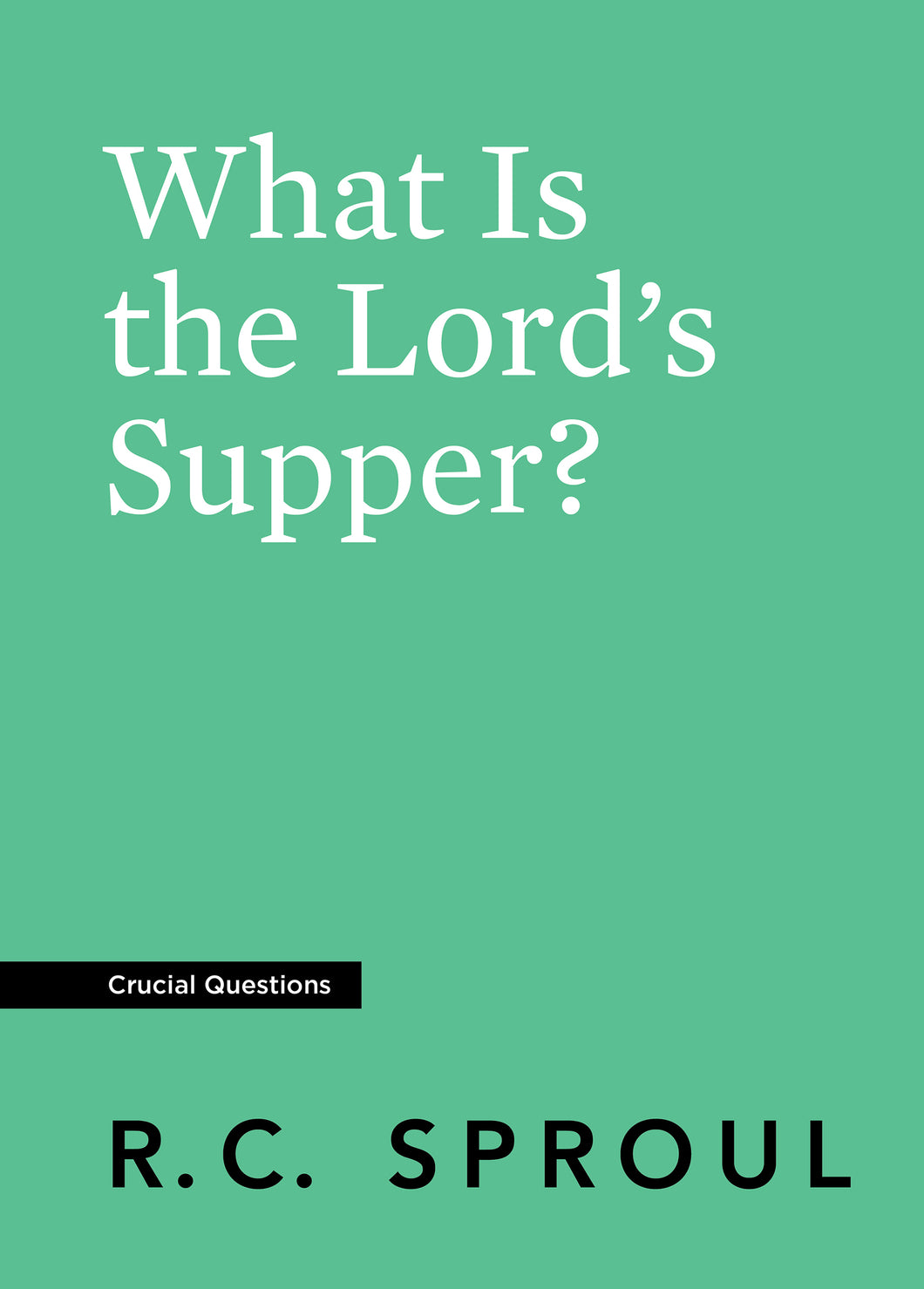 What Is the Lord's Supper? — Paperback