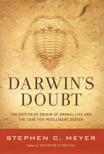 Darwin's Doubt: The Explosive Origin of Animal Life and the Case for Intelligent Design — Hardcover