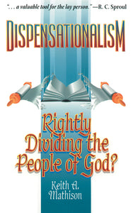 Dispensationalism: Rightly Dividing the People of God? — Paperback