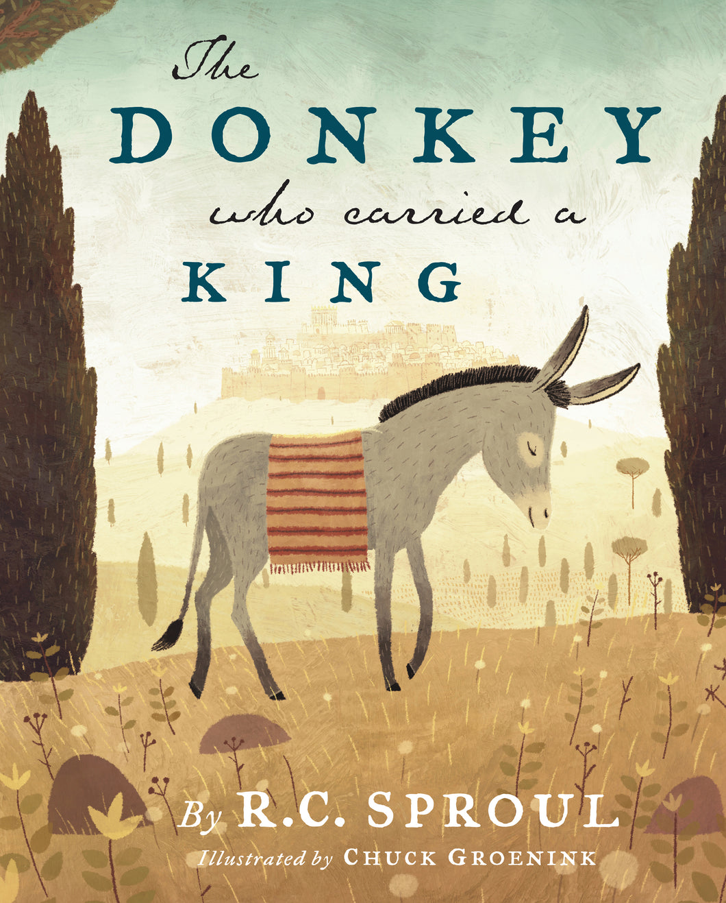 The Donkey Who Carried a King — Hardcover