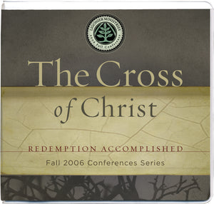 The Cross of Christ: 2006 Fall Conferences — CD