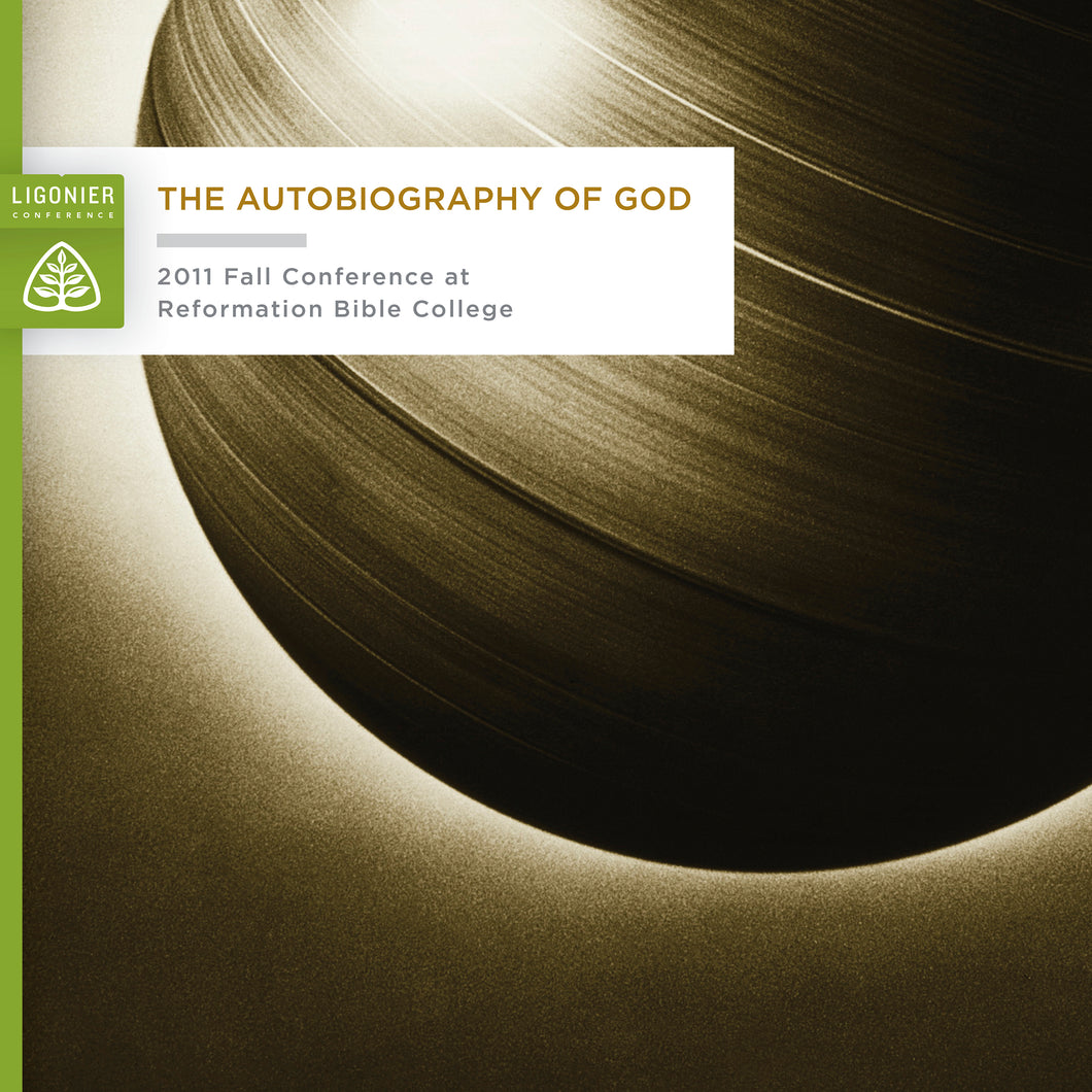 The Autobiography of God: 2011 Fall Conference at Reformation Bible College — Download
