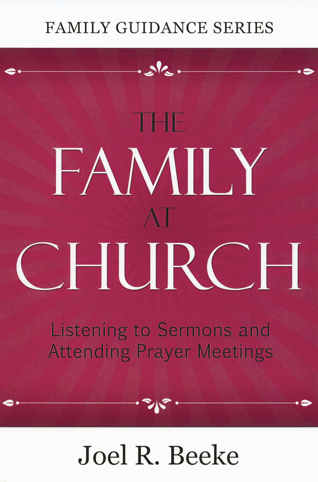 The Family at Church: Listening to Sermons and Attending Prayer Meetings — Paperback
