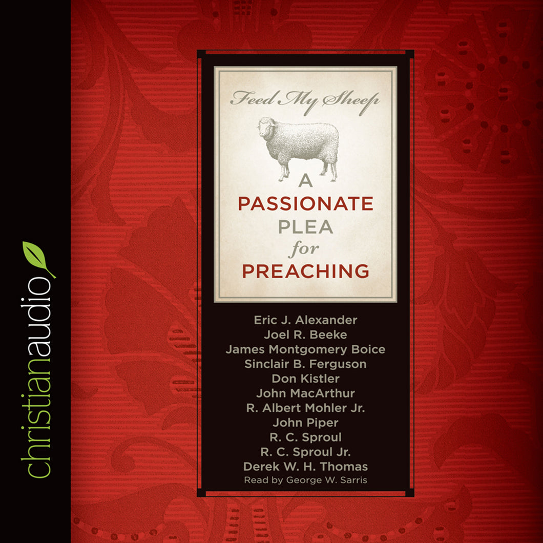 Feed My Sheep: A Passionate Plea for Preaching — Audiobook Download