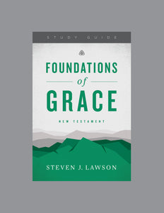 Foundations of Grace: New Testament — Study Guide