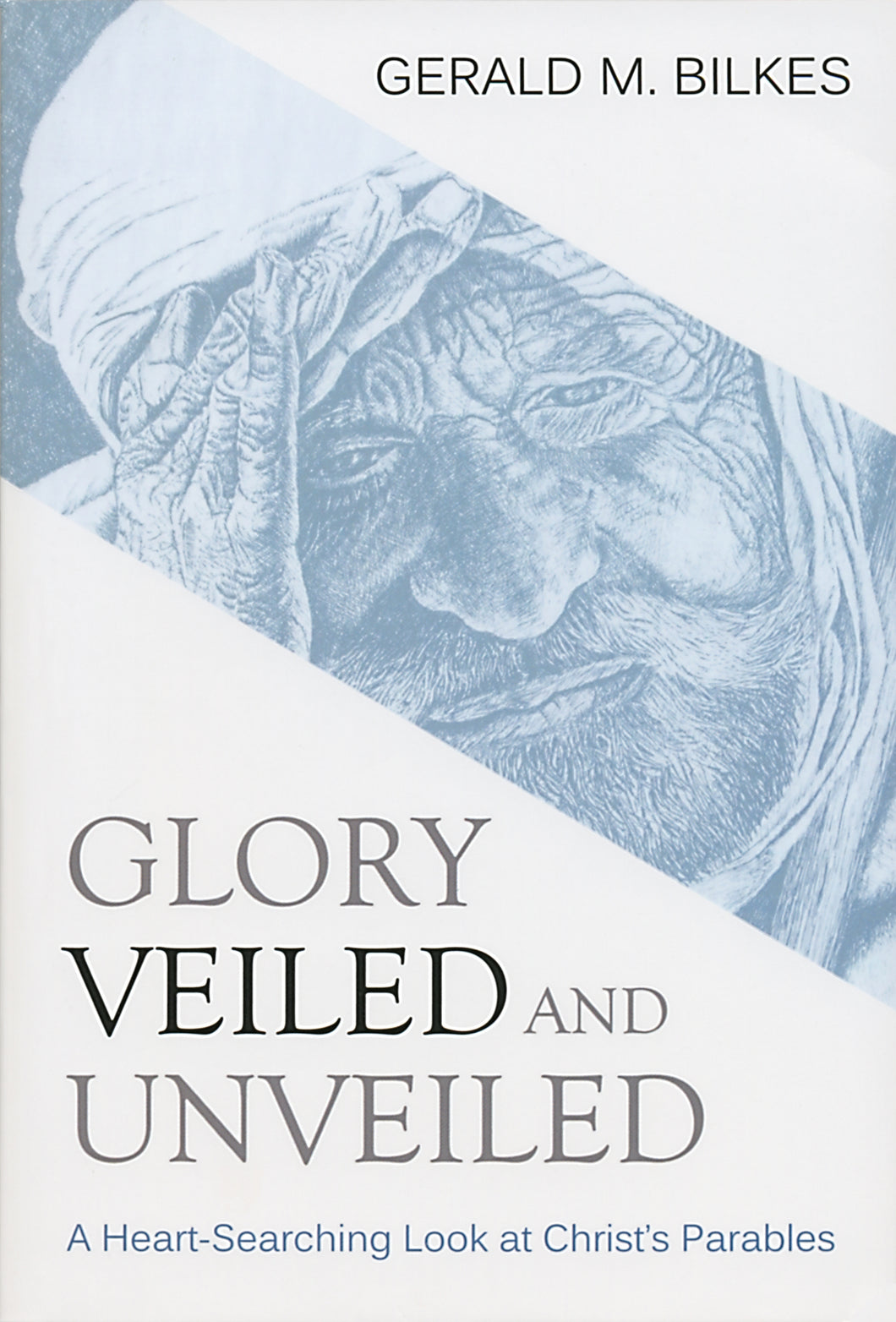 Glory Veiled and Unveiled  — Paperback