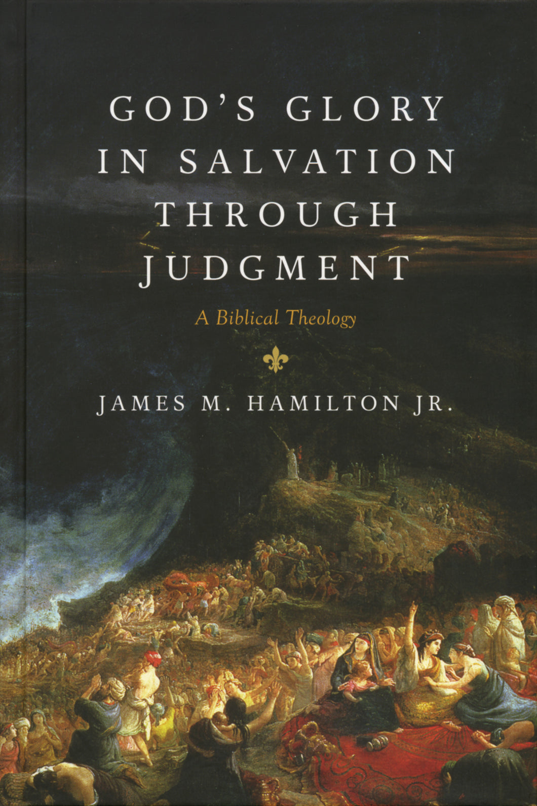 God's Glory in Salvation Through Judgment — Hardcover