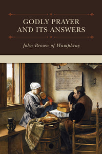 Godly Prayer and Its Answers — Hardcover