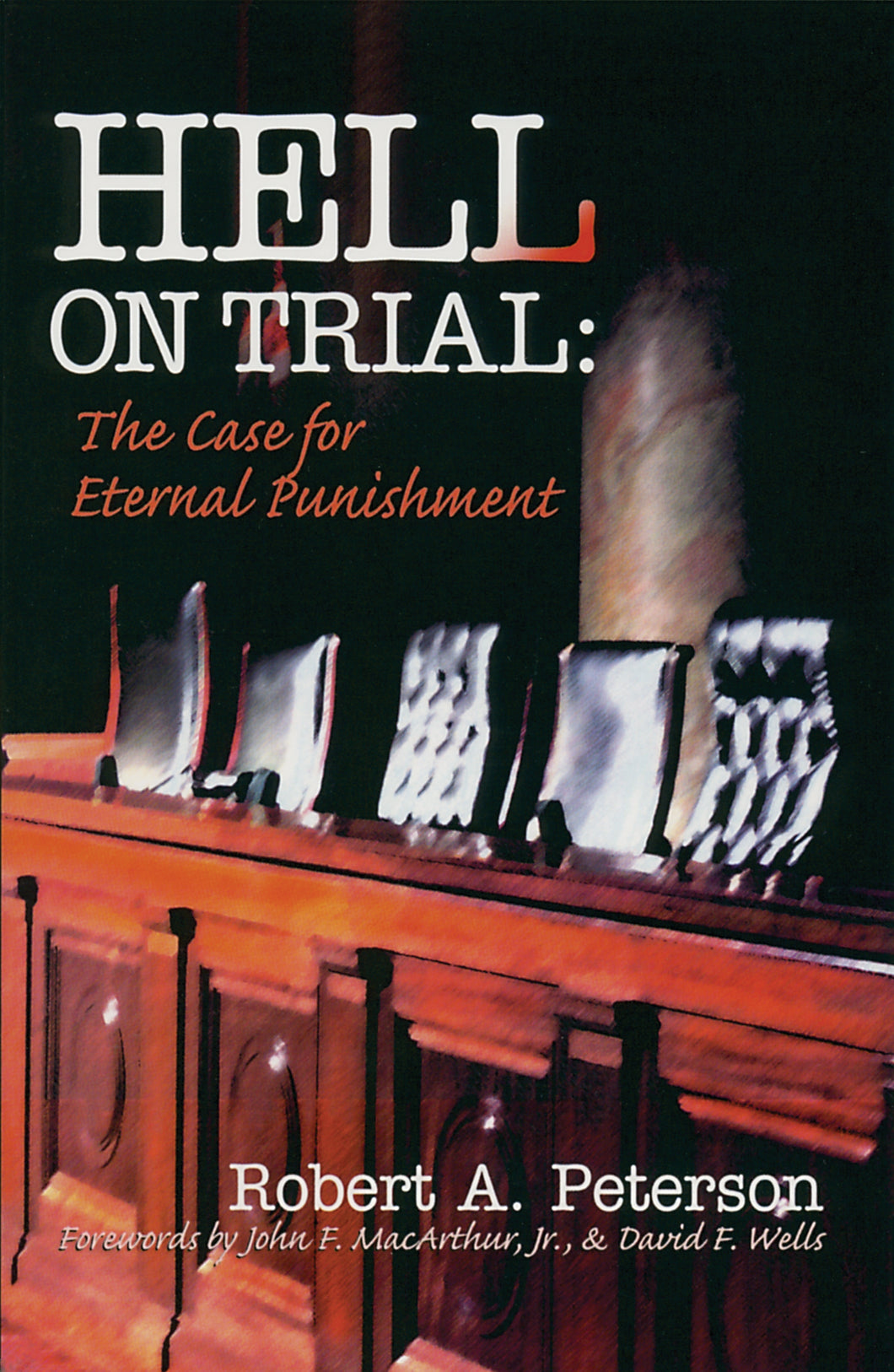 Hell on Trial: The Case for Eternal Punishment — Paperback