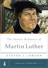 Load image into Gallery viewer, The Heroic Boldness of Martin Luther — Hardcover
