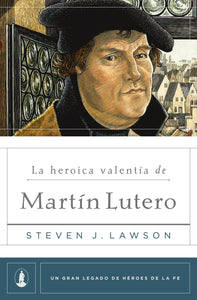 The Heroic Boldness of Martin Luther — Paperback (Spanish)