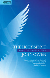 The Holy Spirit: His Gifts and Power — Paperback
