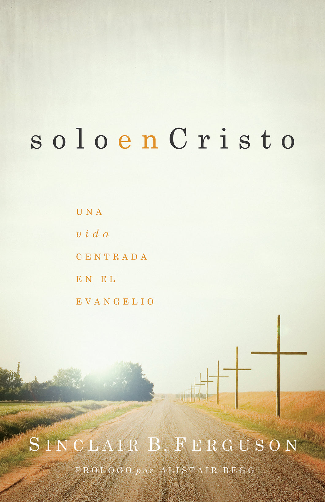 In Christ Alone: Living the Gospel-Centered Life — Paperback (Spanish)