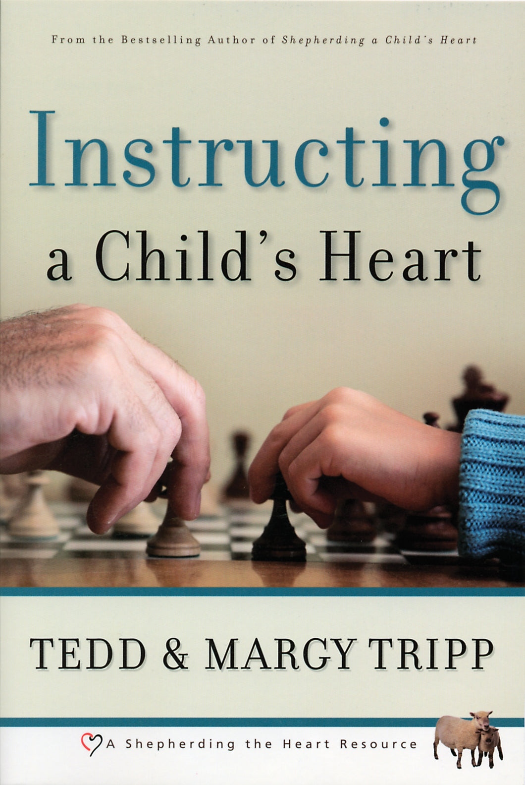 Instructing a Child's Heart — Paperback