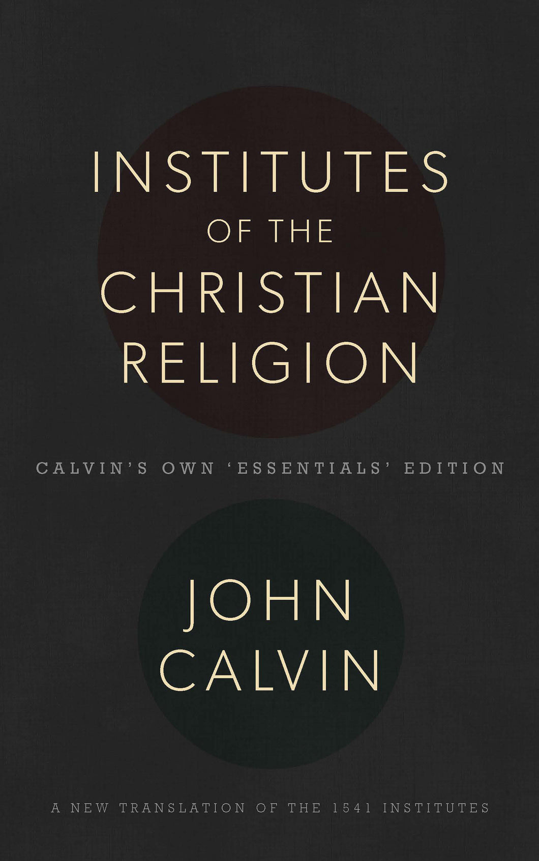 Institutes of Christian Religion : 1541 Edition — Hardcover
