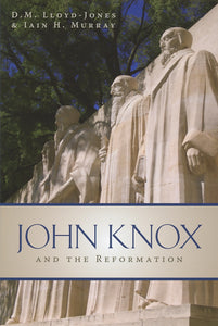 John Knox and the Reformation — Paperback