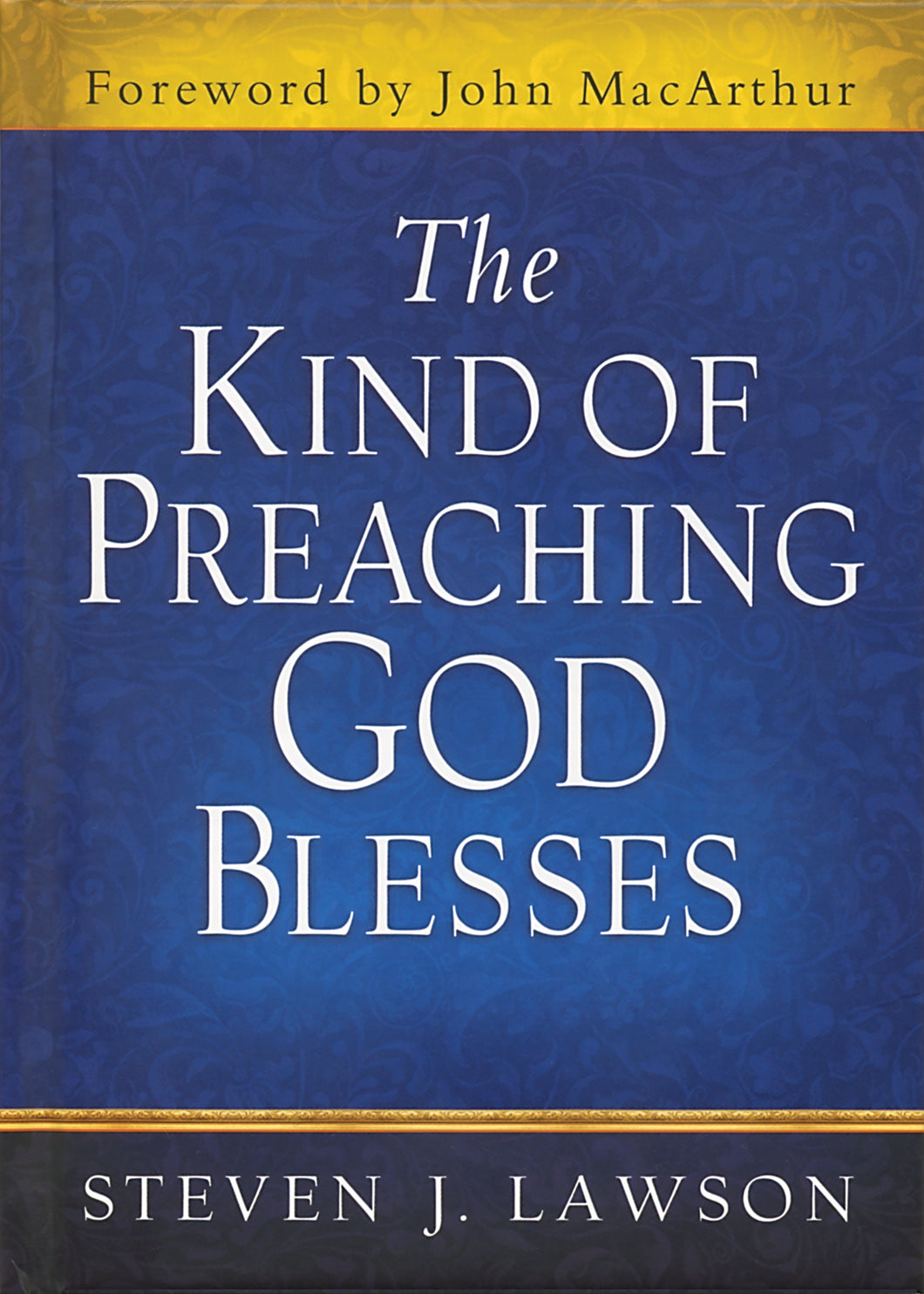 The Kind of Preaching God Blesses — Hardcover