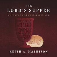 Load image into Gallery viewer, The Lord's Supper: Answers to Common Questions — Audiobook Download