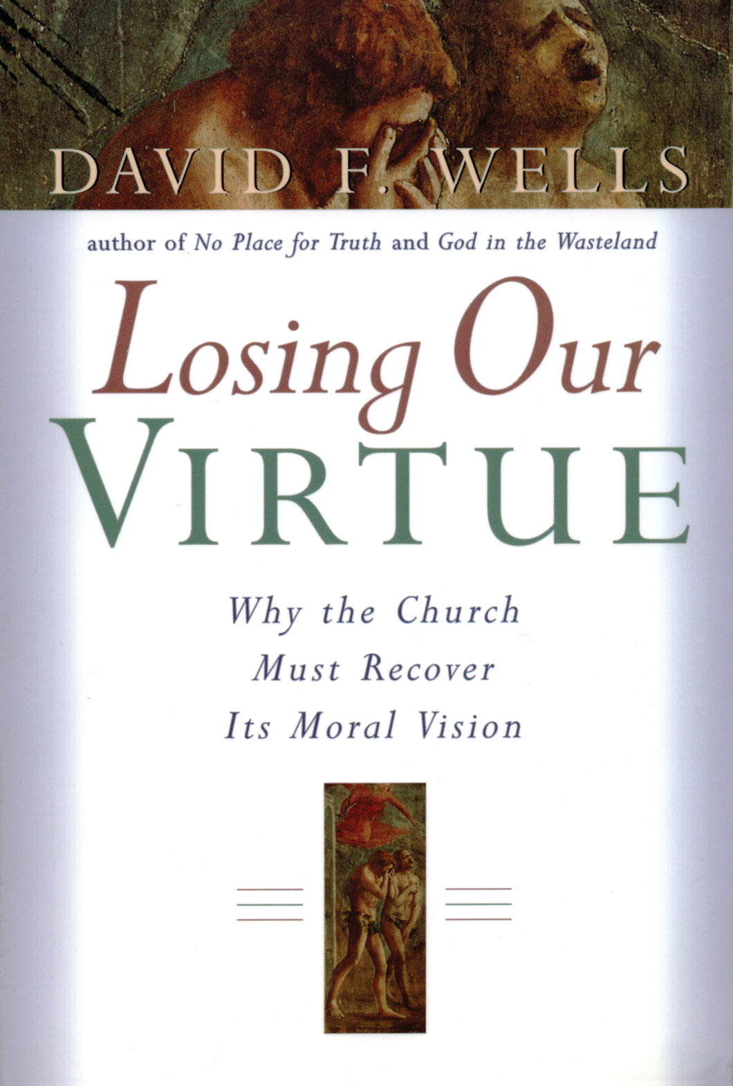 Losing Our Virtue: Why the Church Must Recover Its Moral Vision — Paperback