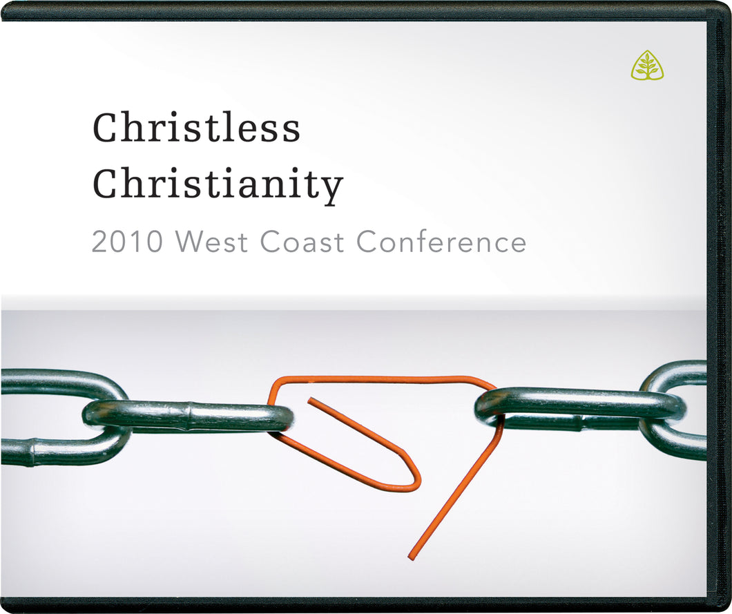 Christless Christianity: 2010 West Coast Conference — CD