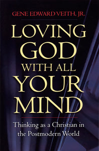Loving God with All Your Mind — Paperback