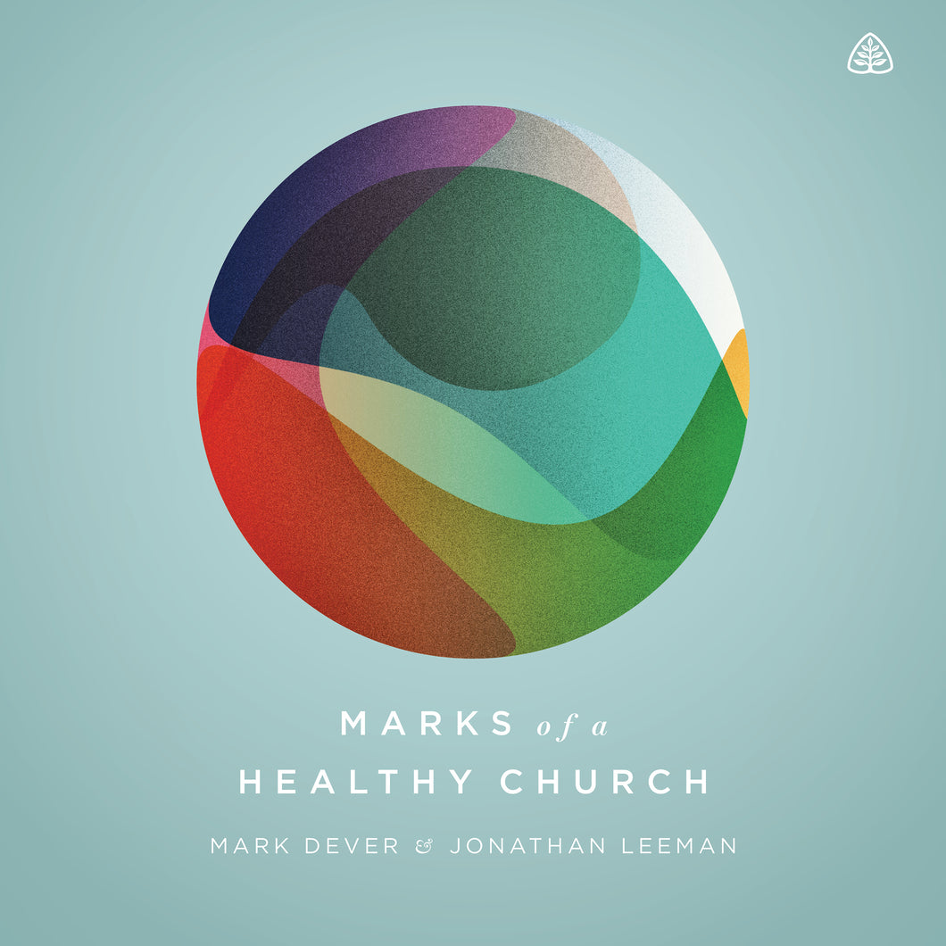 Marks of a Healthy Church — Download