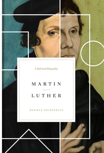Martin Luther: A Spiritual Biography — Hardcover