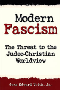 Modern Fascism: The Threat to the Judeo-Christian Worldview  — Paperback