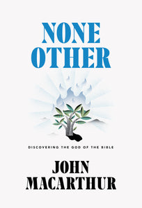 None Other: Discovering the God of the Bible — Hardcover
