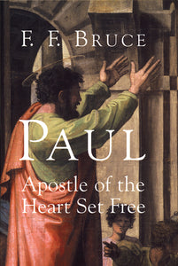 Paul: Apostle of the Heart Set Free — Paperback