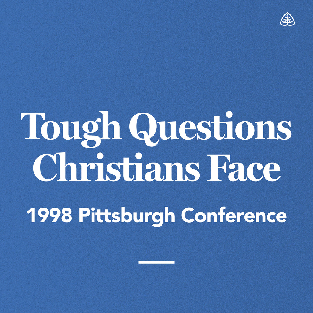 Tough Questions Christians Face: 1998 Pittsburgh Conference — Download