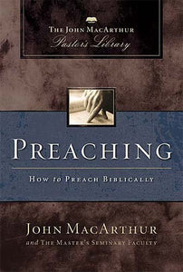Preaching: How to Preach Biblically — Hardcover