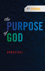 The Purpose of God: An Exposition of Ephesians — Paperback