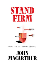 Load image into Gallery viewer, Stand Firm: Living in a Post-Christian Culture — Hardcover