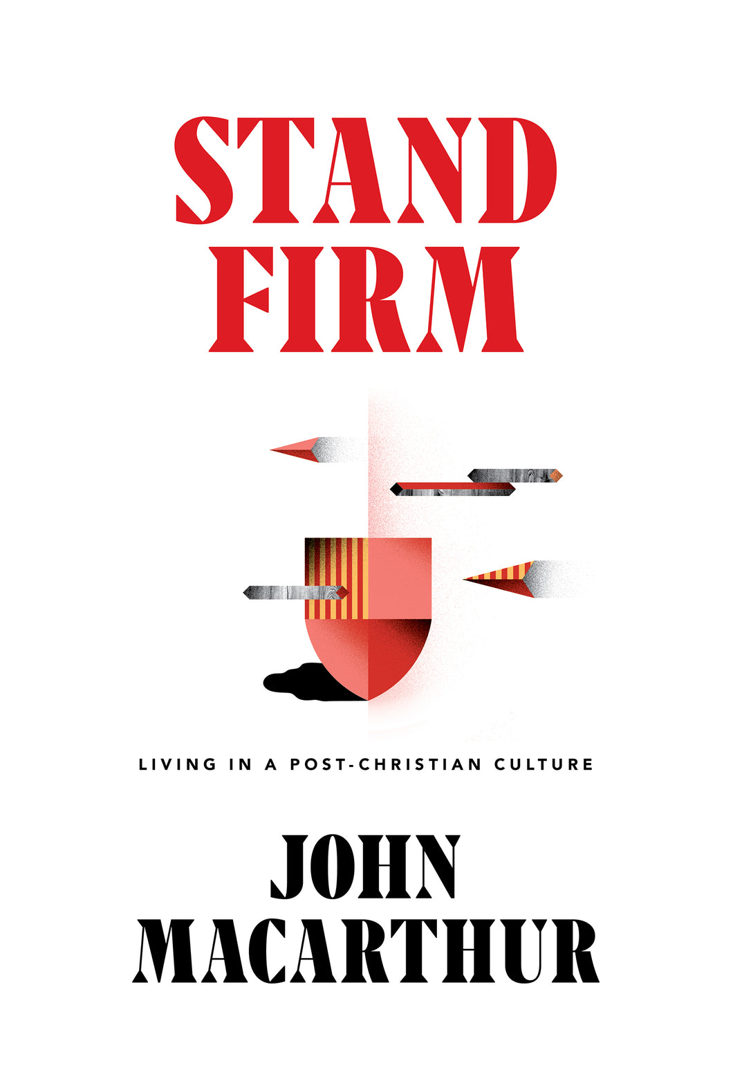 Stand Firm: Living in a Post-Christian Culture — Hardcover