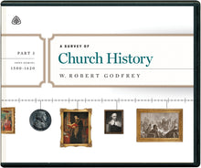 Load image into Gallery viewer, A Survey of Church History, Part 3 A.D. 1500-1620 — CD